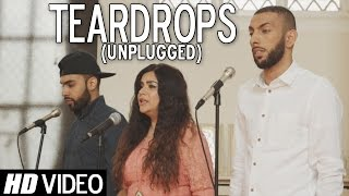 Teardrops (Unplugged) | TaZzZ Ft. Rita Morar & Raxstar | Official Video