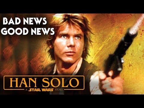 Han Solo Star Wars Movie! Bad News & Good News!