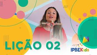LIÇÃO 02 - PÁSCOA | IPBEKIDS /Tia Cici
