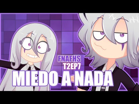 MIEDO A NADA #7   SERIE ANIMADA   #FNAFHS 2