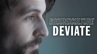 GroundCulture - Deviate (Official Music Video)