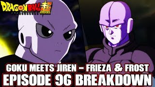 Dragon Ball Super Episode 97 Preview + Episode 96 Goku Meets Jiren! Frieza Talks To Frost And More