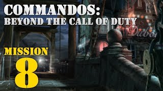Commandos: Beyond the Call of Duty -- Mission 8: Dangerous Friendships