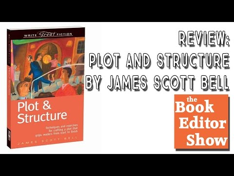 Review: Plot and Structure by James Scott Bell