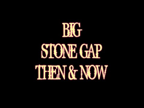 BIG STONE GAP: THEN & NOW