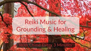 Reiki & Yin Yoga Music for Grounding & Healing with Chime Every 3 Minutes
