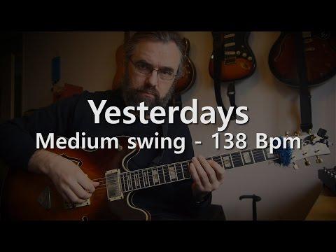 Yesterdays -  Backing Track - Play Along - Medium Swing - 138 Bpm
