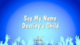 Say My Name - Destiny's Child (Karaoke Version)