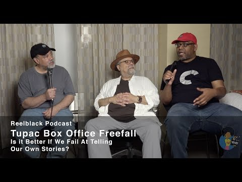 Reelblack Podcast - Tupac Box Office  Freefall | Is It Better If We Screw Up Our Biopics?