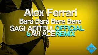 Download Alex Ferrari - Bara Bara Bere Bere (Sagi Abitbul & Avi Ace Official Remix) Mp3 and Videos