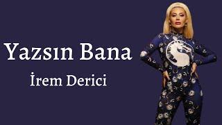 İrem Derici - Yazsın Bana (Şarkı sözleri/Lyrics)