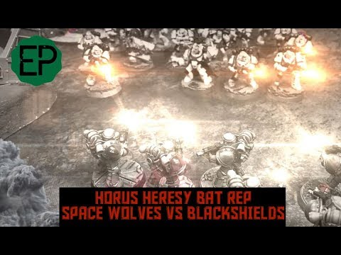HORUS HERESY - Space Wolves VS Blackshields - 30k Bat Rep