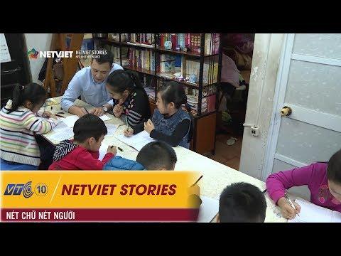 Netviet Stories – Nét chữ nết người   NETVIET TV