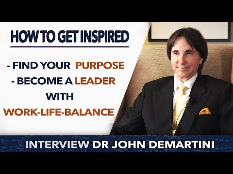 How to get inspired and unstoppable - Dr John Demartini