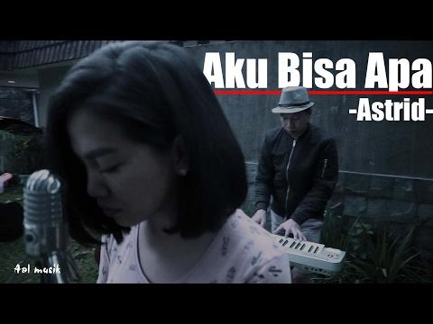 AKU BISA APA - Astrid | Aal Musik & Inggar Putri COVER