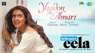 Yaadon Ki Almari (Video Song) | Helicopter Eela