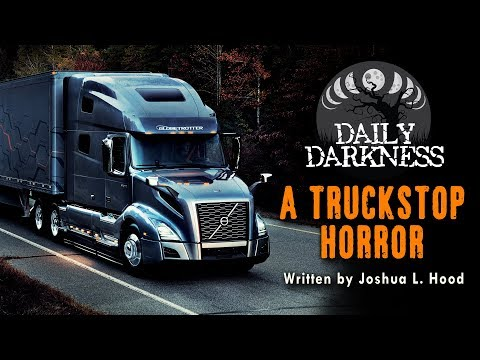 """""""A Truckstop Horror"""" by Joshua L. Hood •  DAILY DARKNESS (Horror Podcast) • Scary Stories"""