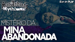 GTA V EASTER EGG: O MISTÉRIO DA MINA ABANDONADA -- San Andreas Mythbuster #8