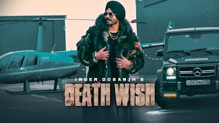 Inder Dosanjh: Death Wish Punjabi Song 2019 | The Prince, Kulshan Sandhu | Latest Punjabi Songs 2019