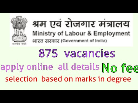 Ministry of labour & employment  -875 vacancies
