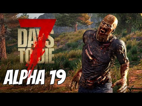 The First Horde Is Here!  - 7 Days To Die Gameplay - Alpha 19