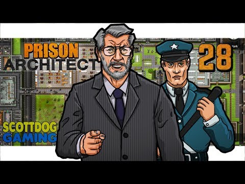 PRISON ARCHITECT - We Did It - Ep 28 ScottDogGaming