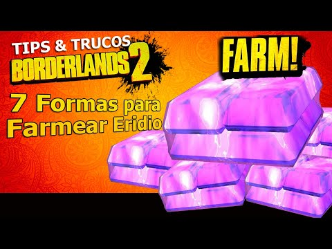Borderlands 2 | Remastered | Tips & Trucos | 7 Formas para Farmear Eridio