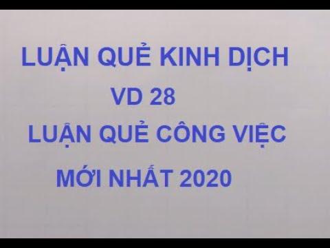 Học Kinh Dịch – Bài 52 – VD28 Luận Quẻ Công Việc Nhất 2020