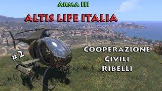 Arma 3 Altis Life - Gameplay ITA - Cooperazione Civili Ribelli #2