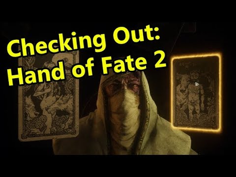 Checking Out: Hand of Fate 2