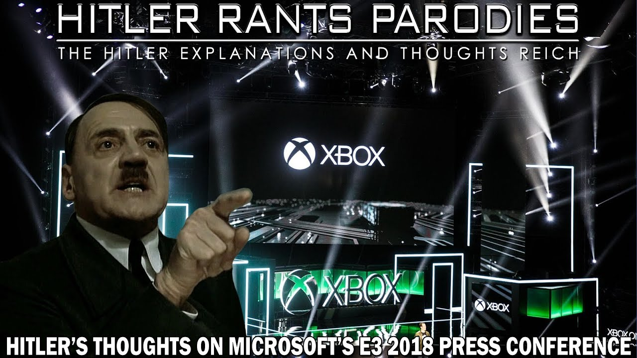 Hitler's thoughts on Microsoft's E3 2018 press conference