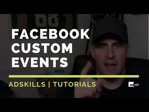 AdSkills | Facebook Custom Events...What Are They And How To Use Them