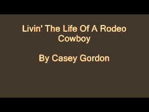 Casey Gordon - Livin The Life Of A Rodeo Cowboy.wmv