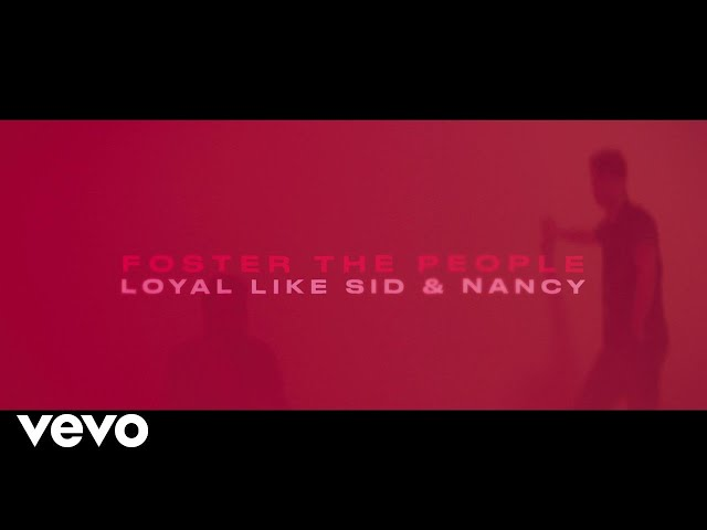 Foster The People - Loyal Like Sid & Nancy (Lyric Video)