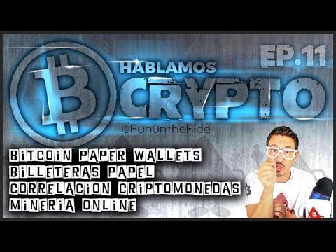 ¡PAPER WALLETS! ¡MINERÍA ONLINE!... /HABLAMOS CRYPTO EP.11