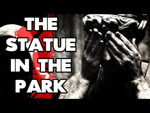 """The Statue in the Park"" (1/2) 