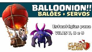 BALLOONION - Balões + Servos - Como fazer 3 estrelas ( 100% ) em Cv7 e Cv8!! - Clash of Clans