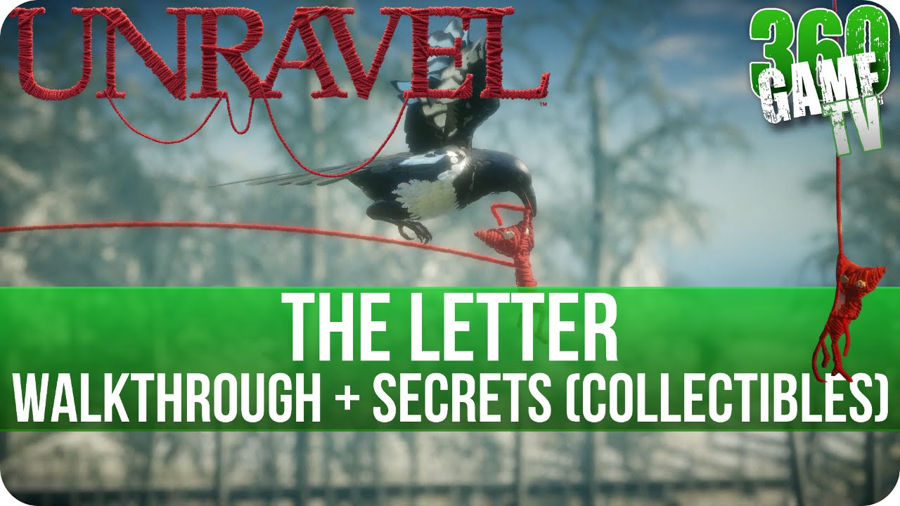 Unravel   Chapter 8 (The letter) Walkthrough incl all Secrets