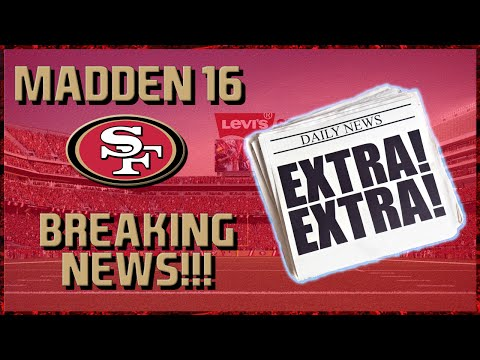 Madden 16 Franchise: San Francisco 49ers BREAKING NEWS!!!