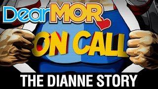 "Dear MOR: ""On Call"" The Dianne Story 12-01-17"
