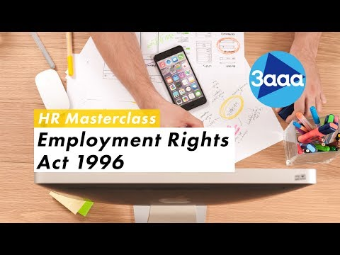 HR Masterclass | Employment Rights Act 1996