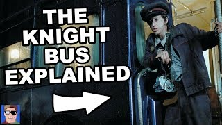 Why's It Called The Knight Bus? | Harry Potter Explained
