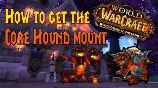 World of Warcraft - How to get the Core Hound mount - Mount Guide!
