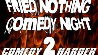Fried Nothing TV Comedy Night 2: Comedy Harder commercial
