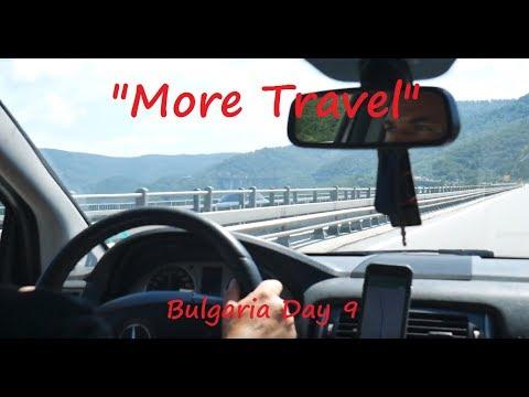 """More Travel..."" | Bulgaria Day 9"