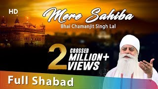 Mere Sahiba - Bhai Chamanjit Singh Ji Lal