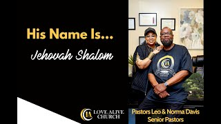 His Name Is... Jehovah Shalom, [Part 5] Pastor Leo Davis