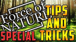 TIPS AND TRICKS | FORCE OF NATURE