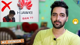 Should We Ban Huawei & Honor In India? | My Fair Opinions !