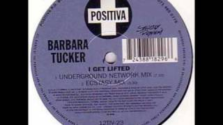 Barbara Tucker - I Get Lifted (Underground Network mix)
